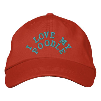 I LOVE MY POODLE EMBROIDERED BASEBALL HAT