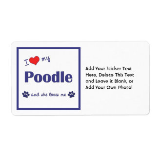 I Love My Poodle (Female Dog) Label