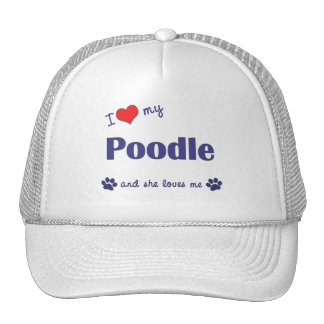 I Love My Poodle (Female Dog) Trucker Hat