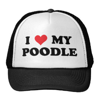 I Love My Poodle Trucker Hat