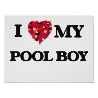 I love my Pool Boy Poster