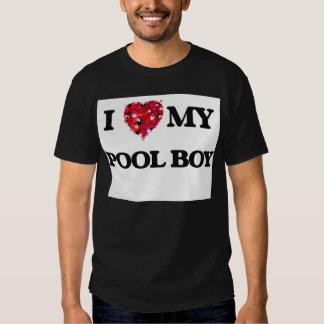 I love my Pool Boy T-shirt