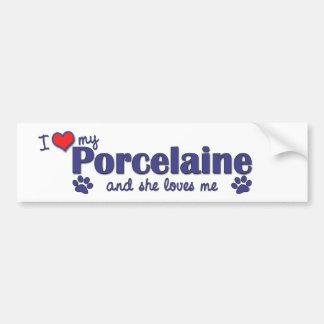 I Love My Porcelaine (Female Dog) Bumper Stickers