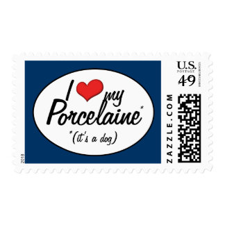 I Love My Porcelaine (It's a Dog) Postage