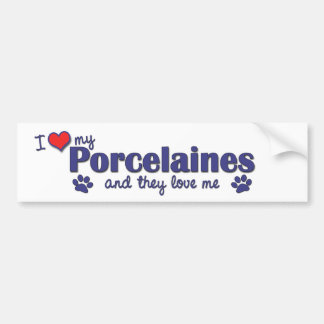I Love My Porcelaines (Multiple Dogs) Bumper Sticker