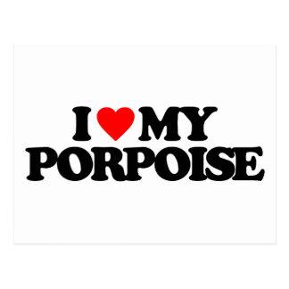 I LOVE MY PORPOISE POSTCARDS