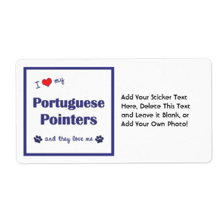 I Love My Portuguese Pointers (Multiple Dogs) Custom Shipping Label