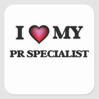 I love my Pr Specialist Square Sticker