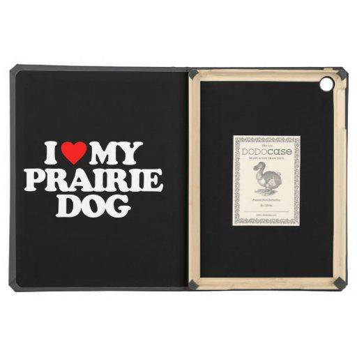 I LOVE MY PRAIRIE DOG iPad AIR CASES