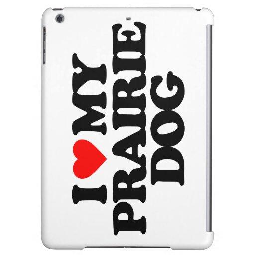 I LOVE MY PRAIRIE DOG iPad AIR CASE