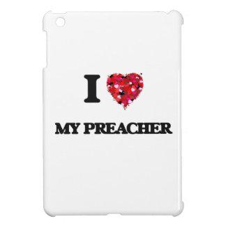 I Love My Preacher Cover For The iPad Mini
