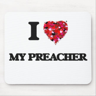 I Love My Preacher Mouse Pad