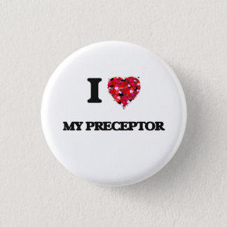 I Love My Preceptor Pinback Button