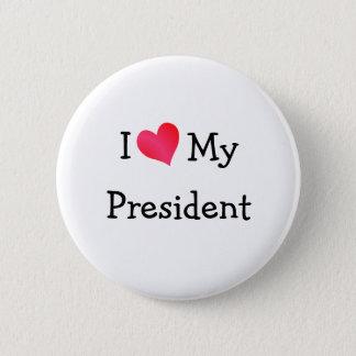 I Love My President Pinback Button