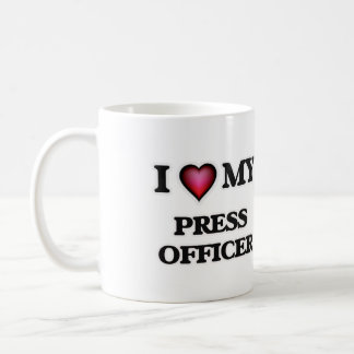 I love my Press Officer Coffee Mug