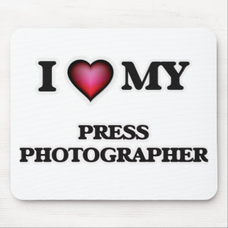 I love my Press Photographer Mouse Pad