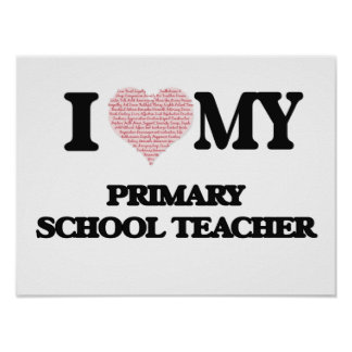 I love my Primary School Teacher (Heart Made from Poster