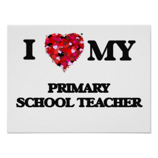 I love my Primary School Teacher Poster
