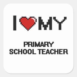I love my Primary School Teacher Square Sticker