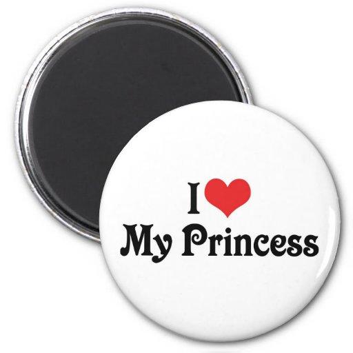 I Love My Princess Fridge Magnet