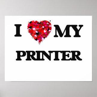 I love my Printer Poster