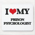 I love my Prison Psychologist Mouse Pads