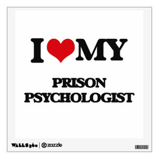 I love my Prison Psychologist Wall Graphic
