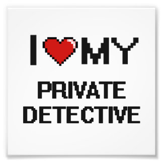 I love my Private Detective Photo Print