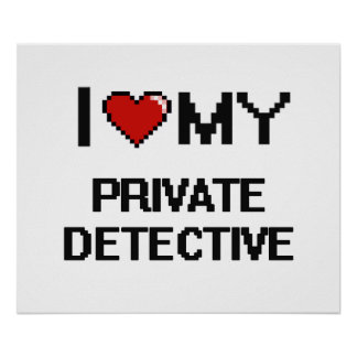 I love my Private Detective Poster