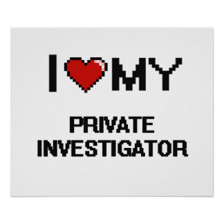 I love my Private Investigator Poster