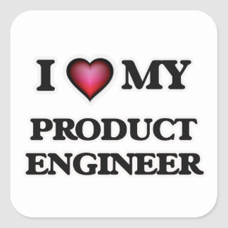 I love my Product Engineer Square Sticker