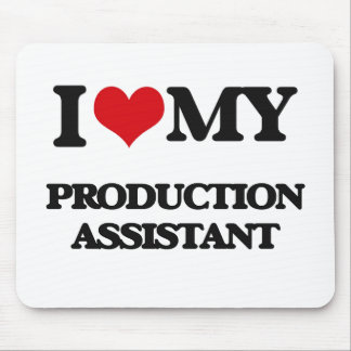 I love my Production Assistant Mouse Pad