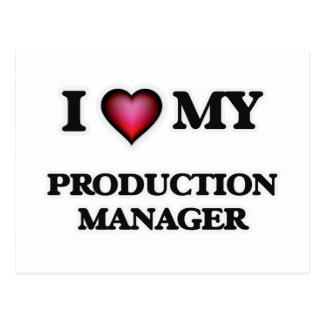 I love my Production Manager Postcard