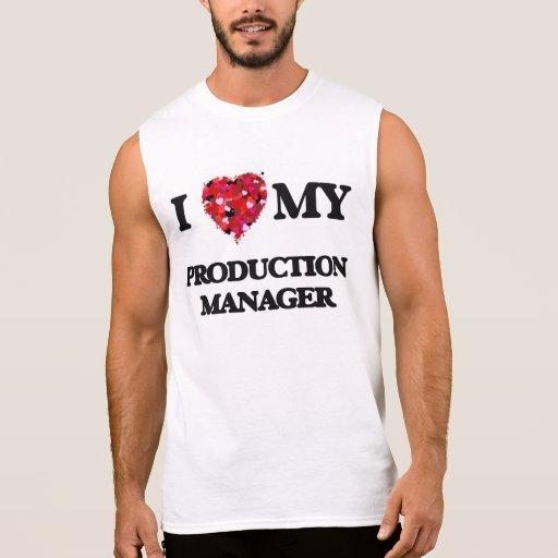 I love my Production Manager Sleeveless T-shirt Tank Tops, Tanktops Shirts