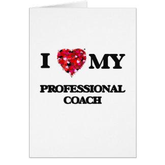 I love my Professional Coach Greeting Card