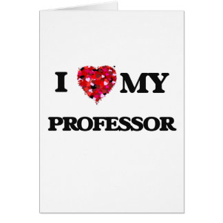 I love my Professor Greeting Card