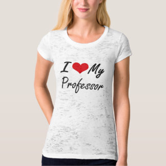 I love my Professor T-Shirt