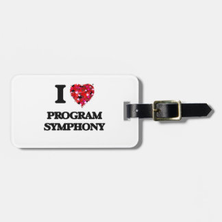 I Love My PROGRAM SYMPHONY Tag For Bags