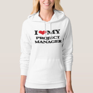 I love my Project Manager Hoodie