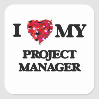 I love my Project Manager Square Sticker