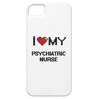 I love my Psychiatric Nurse iPhone 5 Covers
