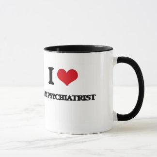 I Love My Psychiatrist Mug