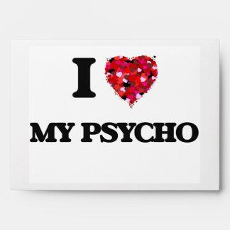 I Love My Psycho Envelopes