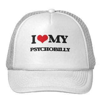 I Love My PSYCHOBILLY Trucker Hat