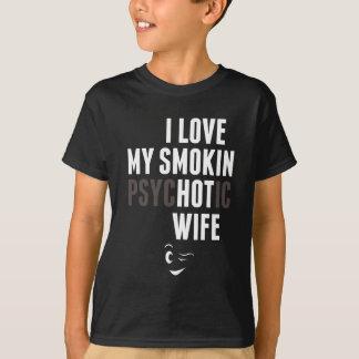 I Love My Psychotic Wife Tshirt