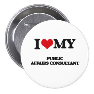 I love my Public Affairs Consultant Buttons