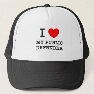 I Love My Public Defender Trucker Hat
