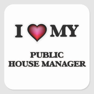 I love my Public House Manager Square Sticker