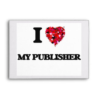 I Love My Publisher Envelopes