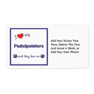 I Love My Pudelpointers (Multiple Dogs) Personalized Shipping Labels
